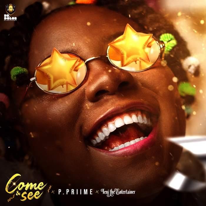 Music: P. Priime & Teni - Come and See | Mp3 Download