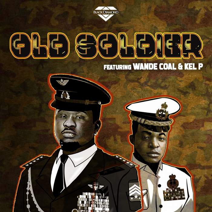 Music: Black Diamond - Old Soldier (feat. Wande Coal & Kel P)