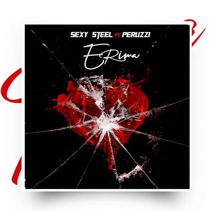 Music: Sexy Steel - Erima (feat. Peruzzi) | Mp3 Download