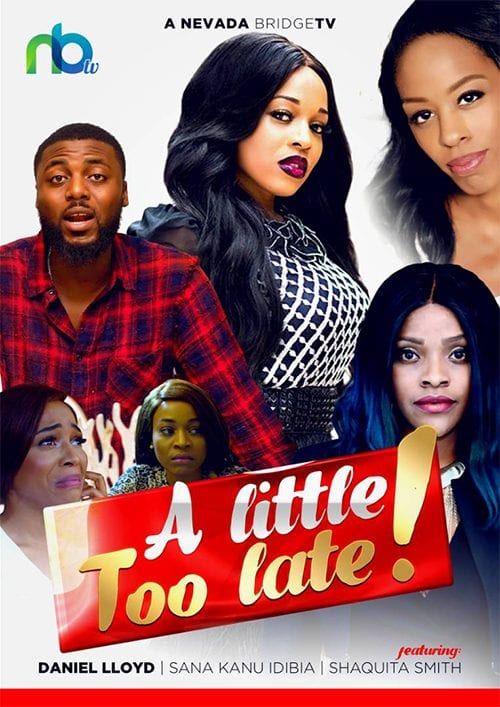 Movie: A little Too Late – Nollywood Movie   Mp4 Download