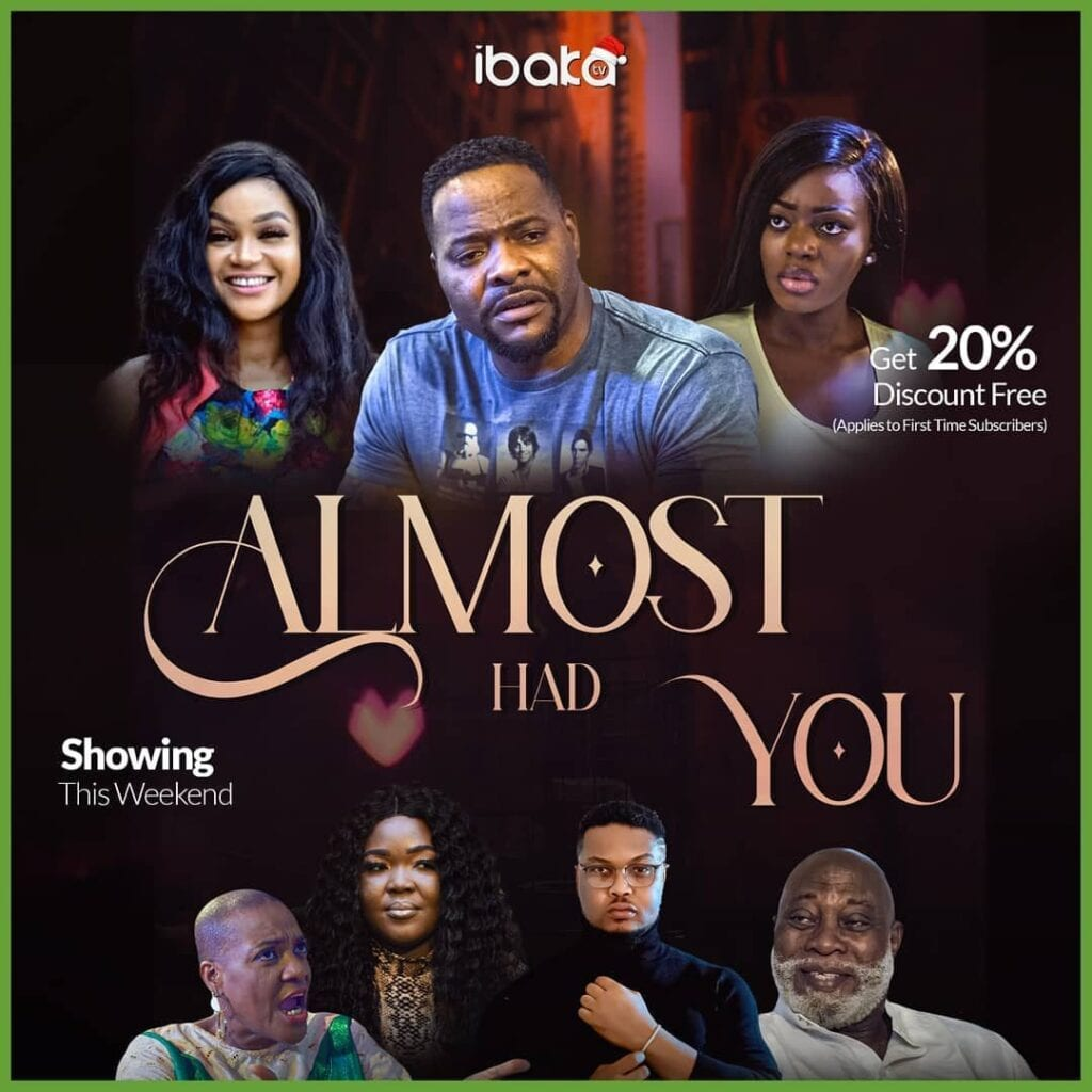 Movie: Almost Had You – Nollywood Movie   Mp4 Download