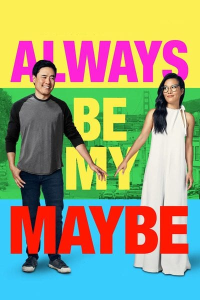 Movie: Always Be My Maybe (2019)   Mp4 Download
