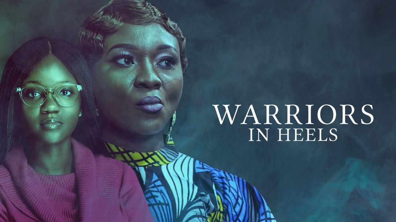 Movie: Warriors In Heels – Nollywood Movie | Mp4 Download