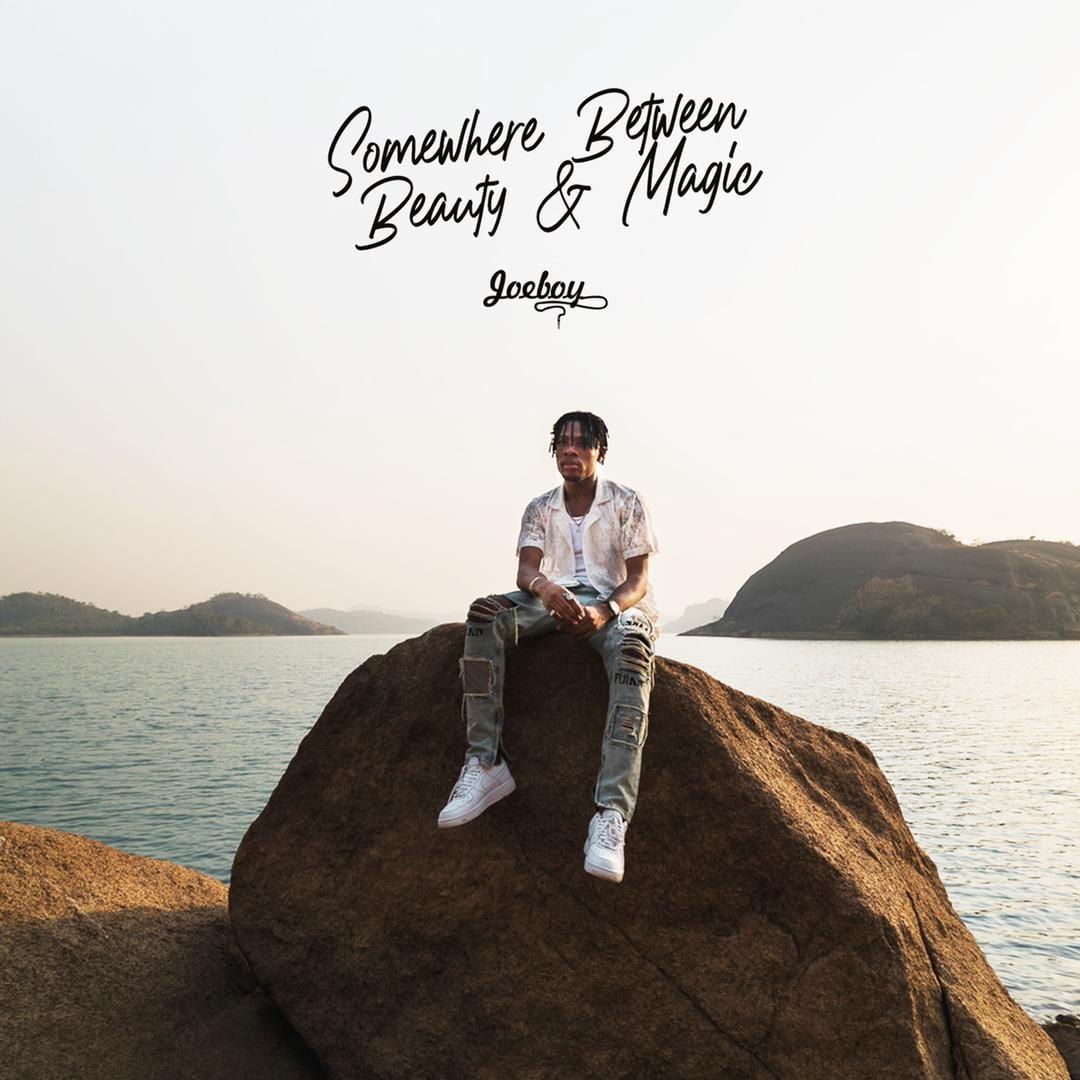 Album: Joeboy - Somewhere Between Beauty & Magic