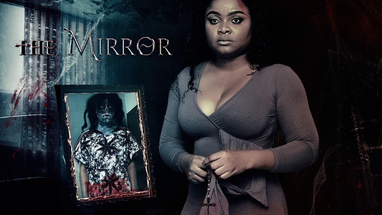 The Mirror Full Nollywood Movie