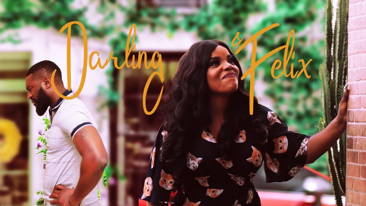Darling & Felix Full Nollywood Movie