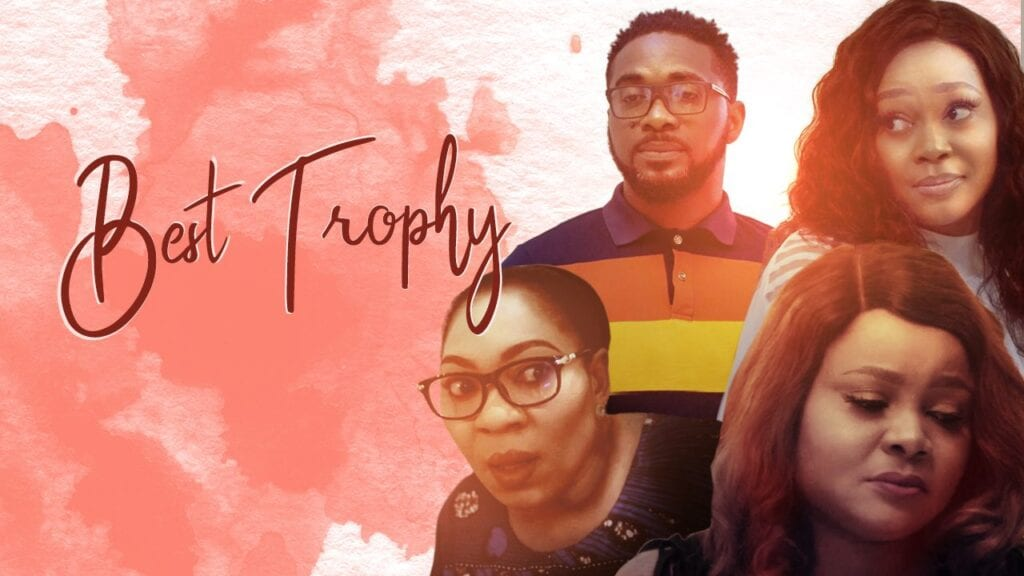 Best Trophy Full Nollywood Movie