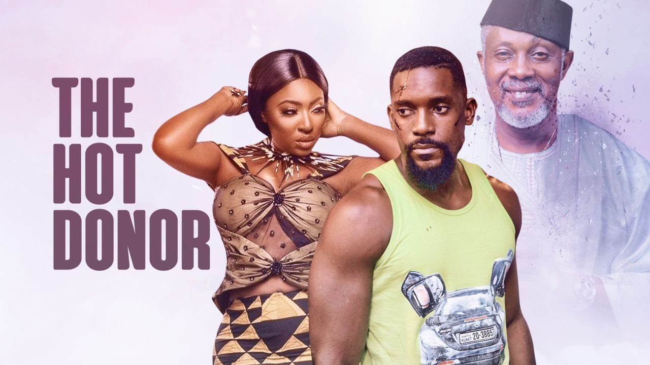 The Hot Donor Full Nollywood Movie