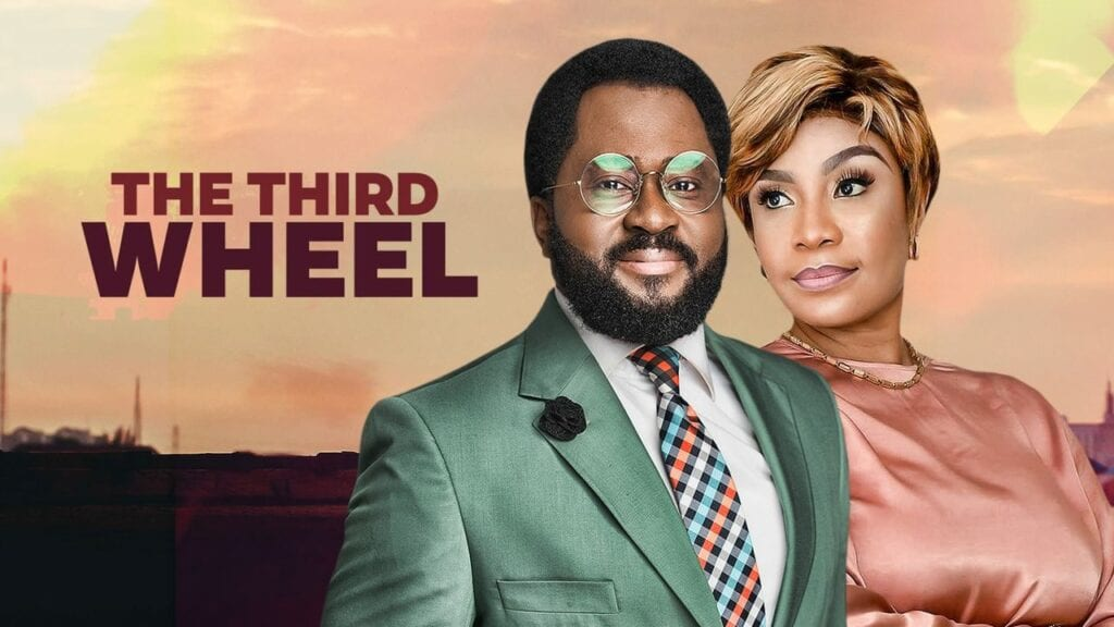 The Third Wheel – Full Nollywood Movie
