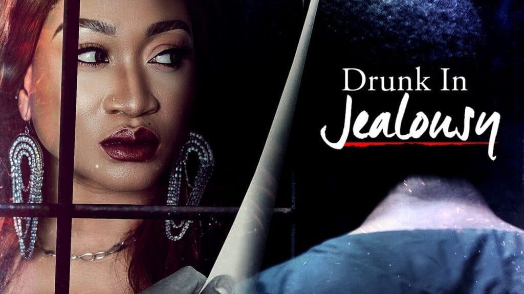 Drunk in Jealousy – Nollywood Movie | Mp4 Download