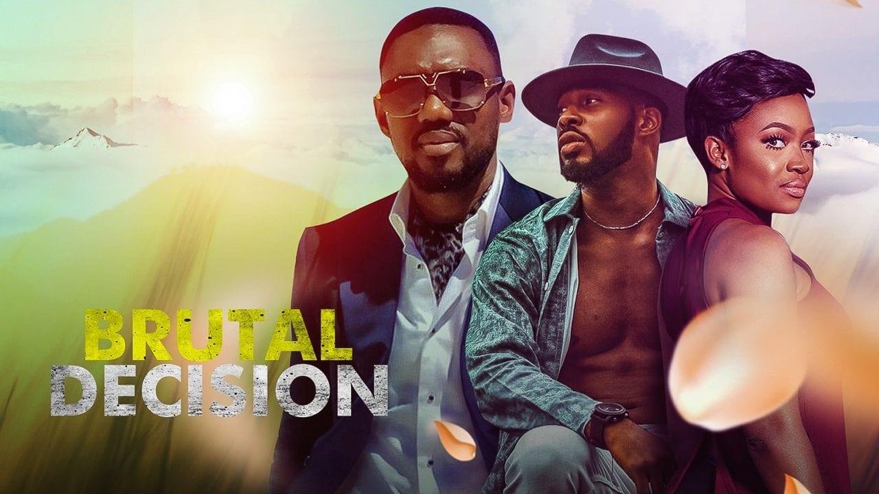 Brutal Decision – Nollywood Movie | Mp4 Download