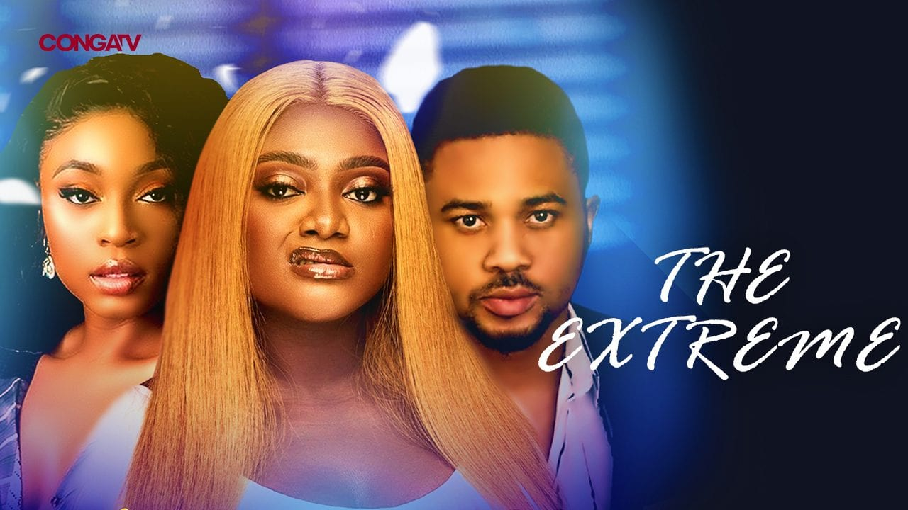 The Extreme – Nollywood Movie | Mp4 Download