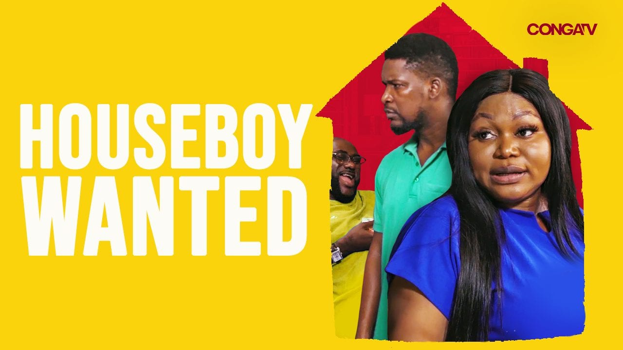 Housboy Wanted – Nollywood Movie | Mp4 Download