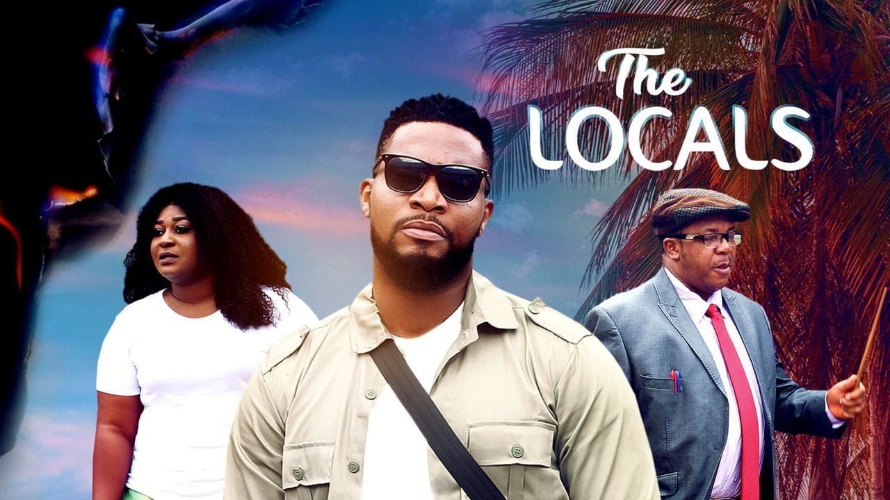 The Locals - Nollywood Movie | Mp4 Download
