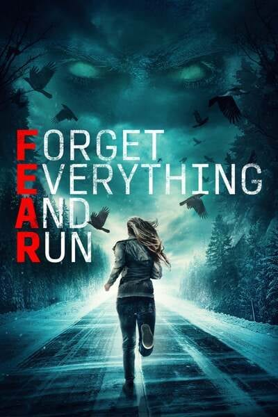 F.E.A.R: Forget Everything And Run (2021) Full Hollywood Movie