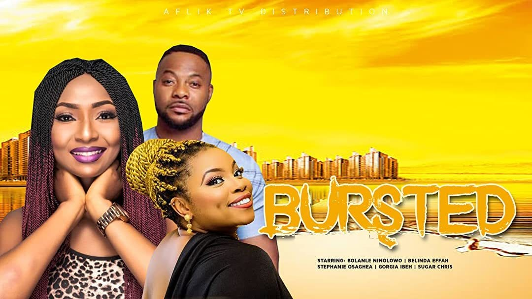 Bursted – Nollywood Movie   Mp4 Download