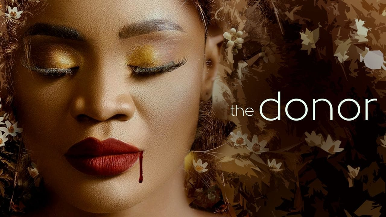 The Donor – Nollywood Movie   Mp4 Download