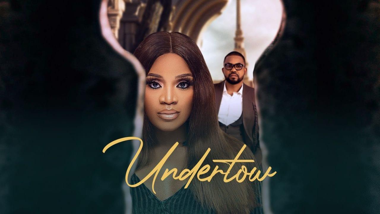 Undertow – Nollywood Movie | Mp4 Download