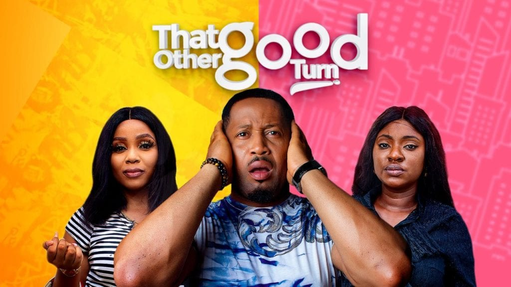 That Other Good Turn – Nollywood Movie   Mp4 Download