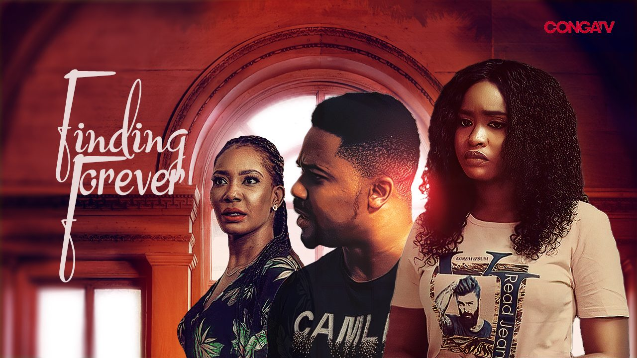 Finding Forever – Nollywood Movie | Mp4 Download