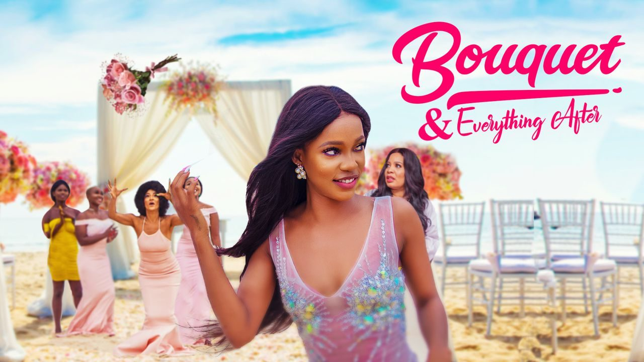 Bouquet And Everything After – Nollywood Movie Mp4 & 3gp