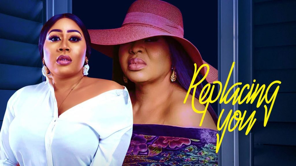 Replacing You – Nollywood Movie Mp4 Download