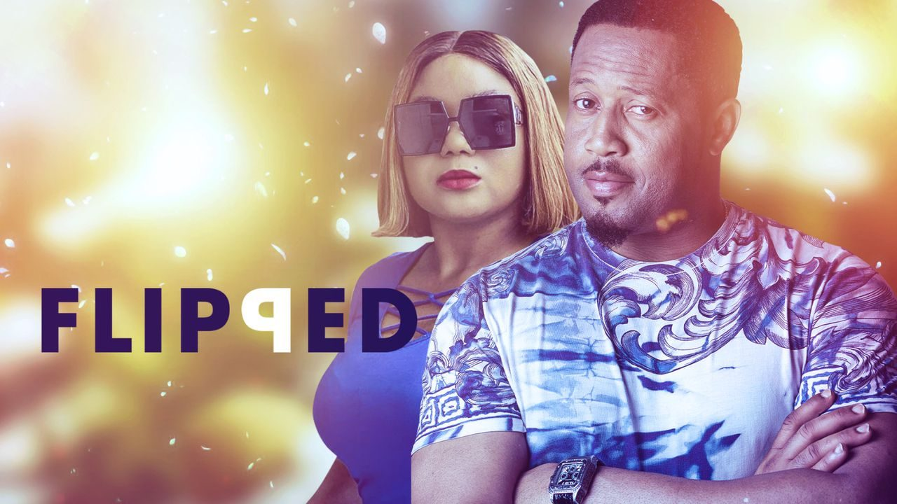 Flipped – Nollywood Movie | Mp4 Download