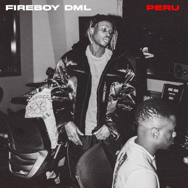 MUSIC: Fireboy DML – Peru Mp3 Download