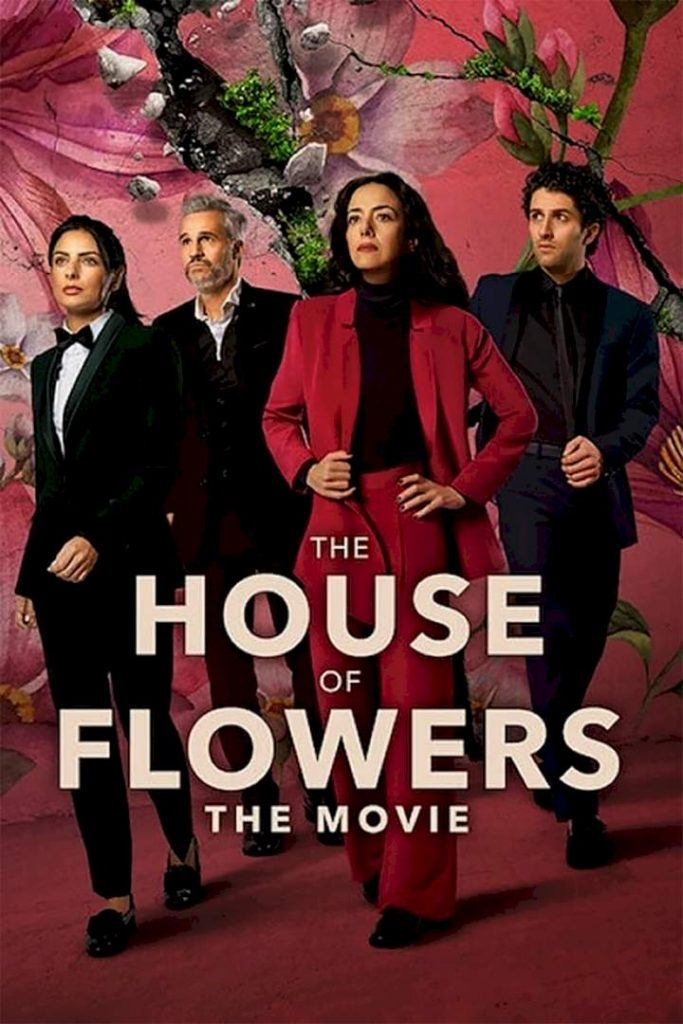 The House of Flowers: The Movie (2021) - Spanish   Mp4 Download