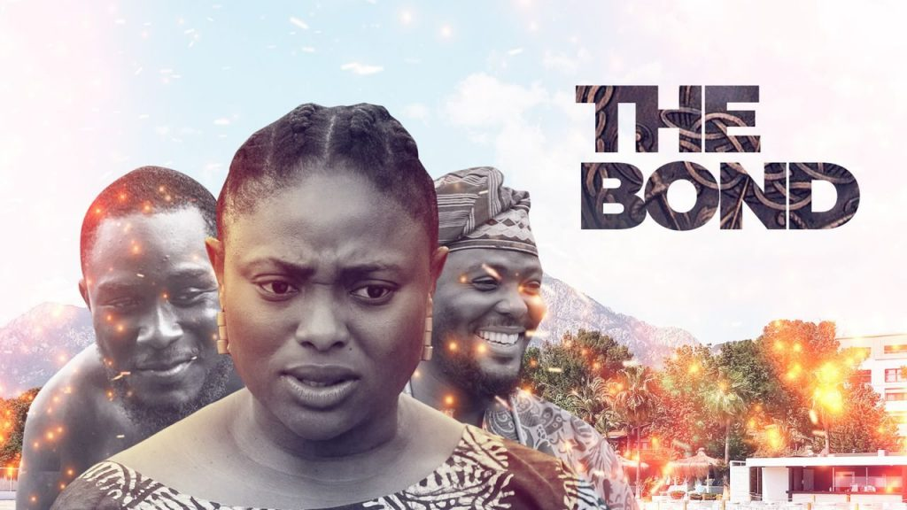 The Bond – Nollywood Movie Mp4 Download