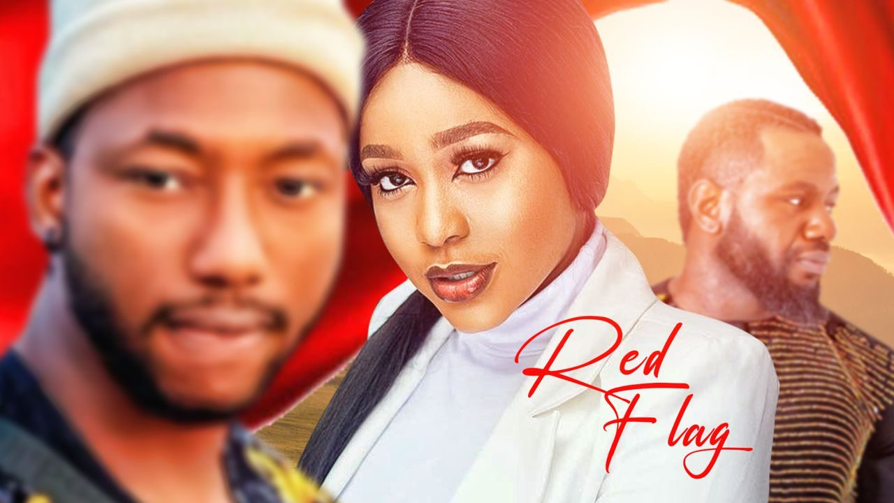Red Flag – Nollywood Movie   Mp4 Download