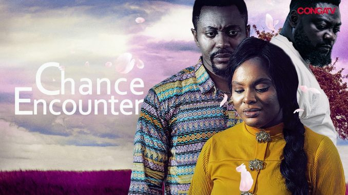 Chance Encounter – Nollywood Movie Mp4 & 3gp Download