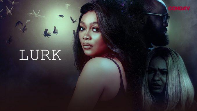 Lurk – Nollywood Movie Mp4 & 3gp Free Download