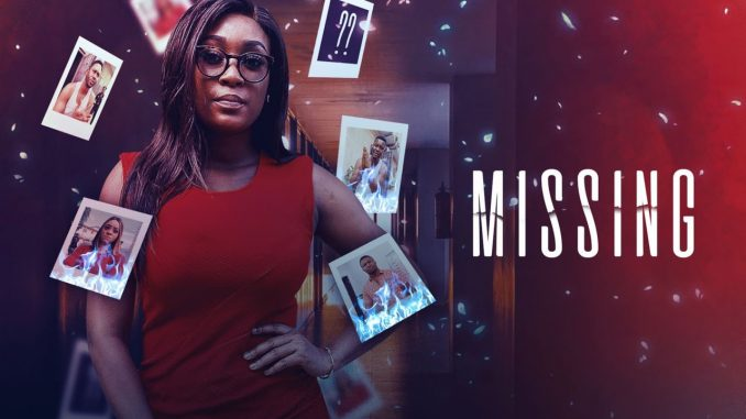 Missing – Nollywood Movie Mp4 & 3gp Free Download