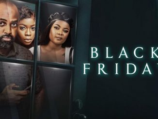 Black Friday – Nollywood Movie Mp4 & 3gp Download