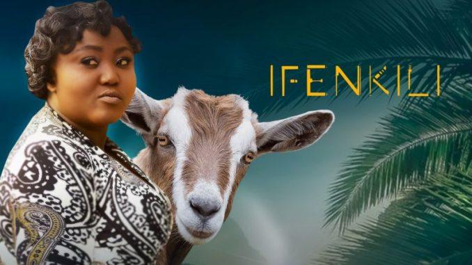 Ifenkili – Nollywood Movie Mp4 & 3gp Download