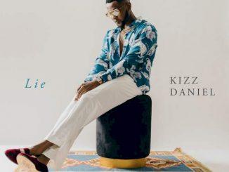 Music: Kizz Daniel - Lie